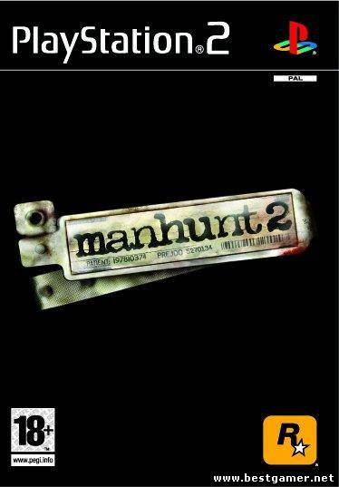 [PS2] Manhunt 2 [RUS|PAL]