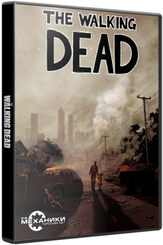 The Walking Dead: The Game (2012) PC | Русификатор