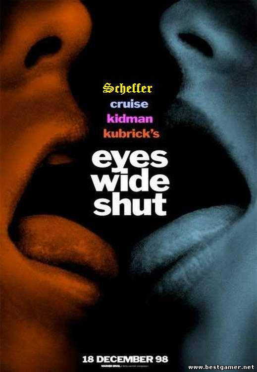 Eyes Wide Shut (eXXX for BG(V\o:A.s.Scheffer))