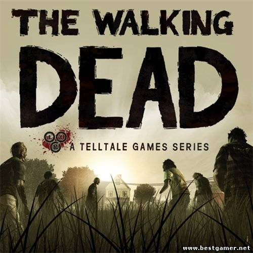 The Walking Dead – Episode 1-5 [Native][RUS]