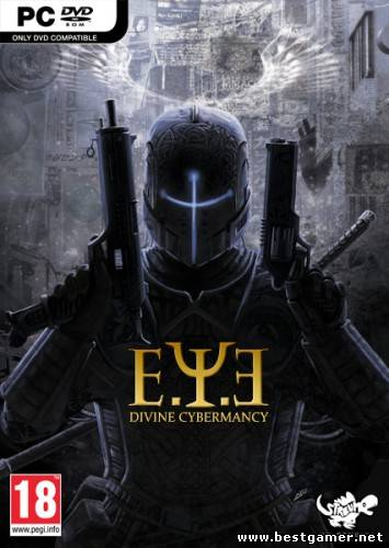 E.Y.E: Divine Cybermancy [v.1.31] (2011) [RUS][RUSSOUND][RePack] by R.G. Игроманы