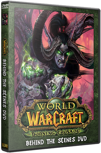 World of Warcraft - Burning Crusade: Behind the Scenes DVD