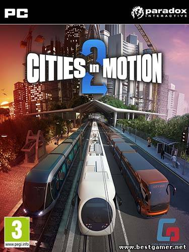Cities in Motion 2 (Paradox Interactive) (RUS \ ENG \ Multi5) [Repack]