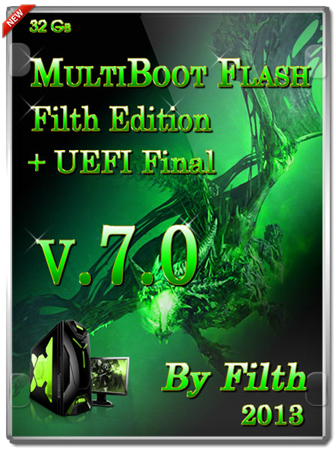Multiboot Flash Filth Edition 2013 + UEFI (7.0 Final 32 Гб) [RU, EN, 2013]
