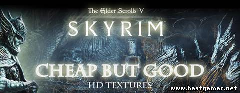 Skyrim: Cheap but Good (Langley's) + High Resolution Texture Pack 2.9 Графический сборник-мод для TES V: Skyrim