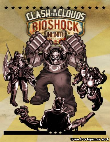 [DLC] BioShock Infinite: Clash in the Clouds + Update 1.1.22.46499  - Origins