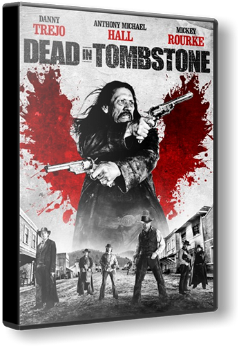 Мертвец в Тумбстоуне / Dead in Tombstone (2013) BDRip 720p | Лицензия