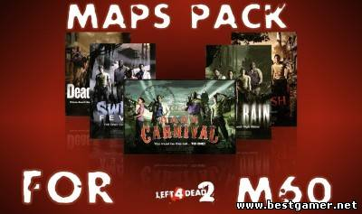 Left 4 Dead 2 [Maps Pack For M60] (обновлено)