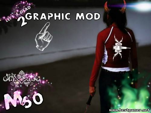 Left 4 Dead 2 [Graphic Modes For M60] (от 29.09.13)