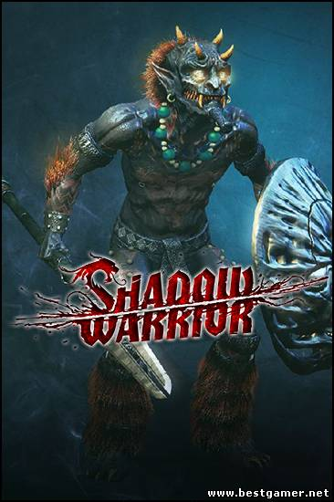 Shadow Warrior: Special Edition (RUS|ENG) [RePack] от SEYTER