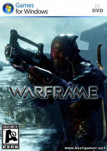 Warframe [2013, Rus, ENG/ENG, BETA]