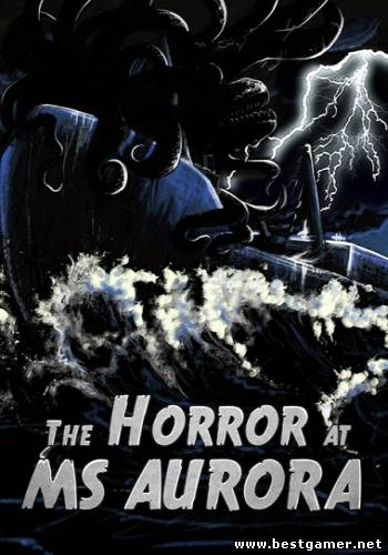 The Horror At MS Aurora (12 O'clock Studios) (ENG) [L] - FASiSO