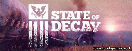 [Русификатор] State of Decay (Текст)