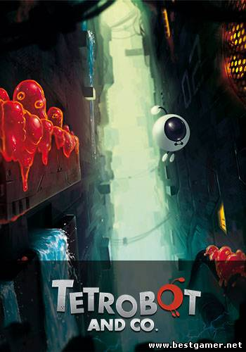 Tetrobot and Co [Steam-Rip] от (R.G.BestGamer.net)