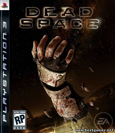 [PS3]Dead Space [EUR] [RUSSOUND] [3.55] [Cobra ODE / E3 ODE PRO ISO]