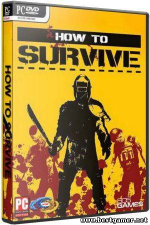 How to Survive (2013) [Multi] (1.0 Build.10.01.2014 update5/dlc) SteamRip