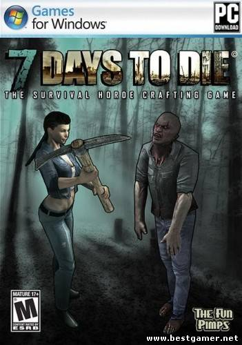 7 Days To Die. Steam Edition (The Fun Pimps) (Eng) [Alpha 6.1]