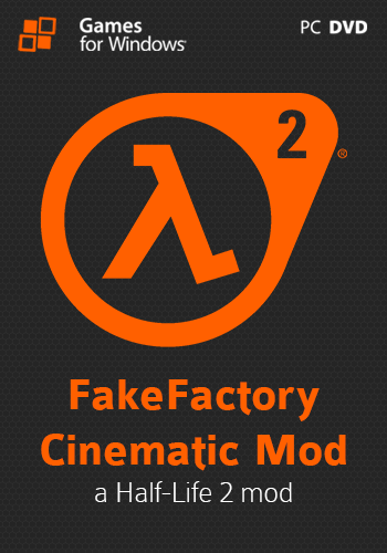 FakeFactory Cinematic Mod v2013 and Further (SteamPipe)