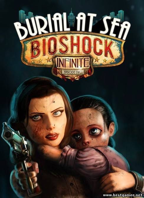 [DLC] BioShock Infinite: Burial at Sea - Episode 2 (RUS/ENG/MULTi10)