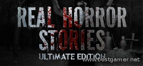 Real Horror Stories Ultimate Edition (ENG) [L]торрент