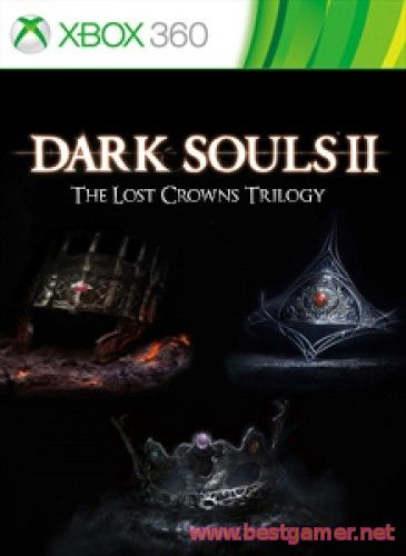 Dark Souls II - The Lost Crowns Trilogy [DLC/RUS