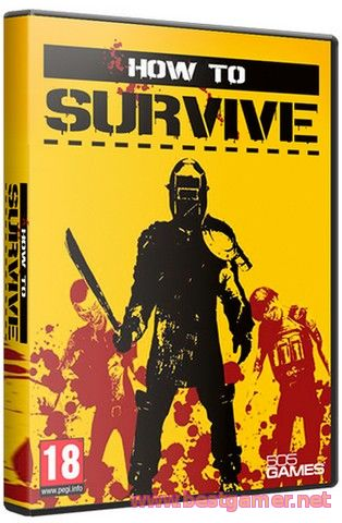 How To Survive: Third Person Standalone (505 Games) (RUS|ENG) [RePack] от SEYTER