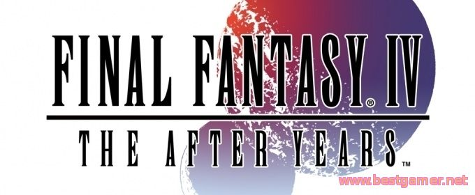 Final Fantasy IV: The After Years - 3D-ремейк игры выйдет в Steam 12-го мая