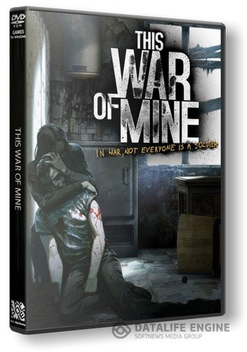 This War of Mine (2014) [Ru/Multi] (3.1.0/dlc) Repack Other s