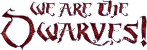 We Are The Dwarves [Update 3] (2016) PC | Патч
