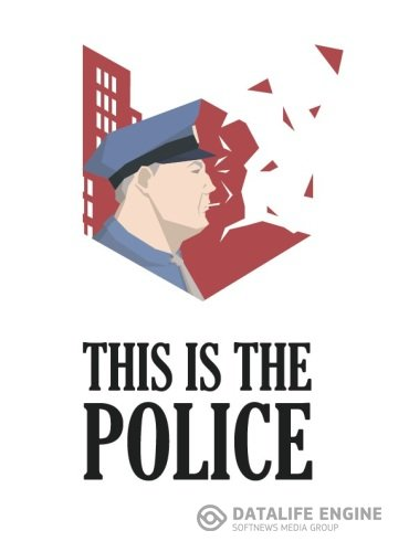 This Is the Police [v1.0.43] (2016) PC | RePack от R.G. Freedom