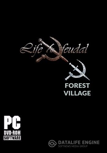 Life is Feudal: Forest Village [v.0.9.4267] (2016)RePack от R.G.BestGamer