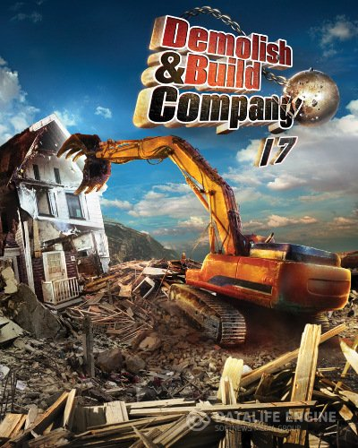 Demolish & Build Company 2017 (PlayWay S.A.) (RUS|ENG|Multi9) [Repack]