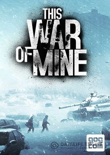 This War of Mine + The Little Ones DLC (v3.0.2) (Rus / Eng | Multi11) [L]