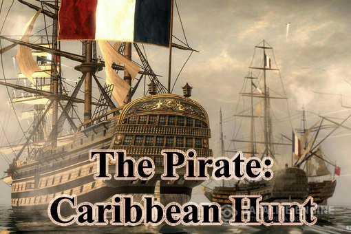 The Pirate: Caribbean Hunt (6.3) для OS Android 2.3.3