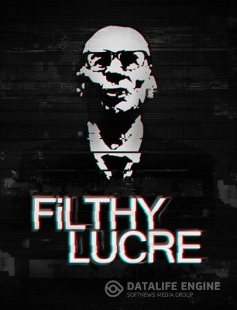 Filthy Lucre  (RUS/ENG/MULTI14) [L] - CODEX