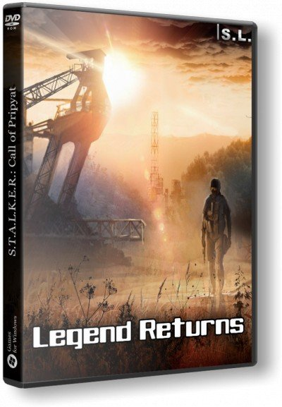 S.T.A.L.K.E.R.: Call of Chernobyl - Legend Returns (1.4.22/0.5) (2017) [Repack, RUS] от SeregA-Lus