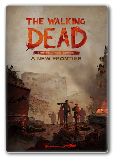 The Walking Dead - A New Frontier Episode 1-5 (v.1.0.0.1) (2016-2017) [RePack] - by XLASER