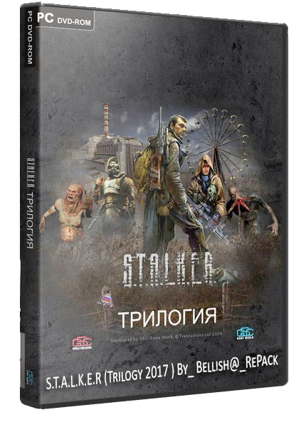 S.T.A.L.K.E.R (Trilogy 2017 ) [RUS] By Bellish@ RePaсk
