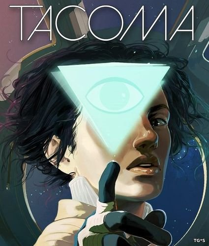 Tacoma (2017) РС | RePack by FitGirl