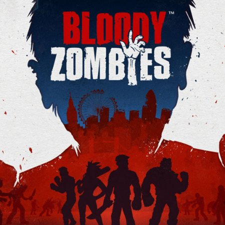 Bloody Zombies (2017) PC | RePack от Choice