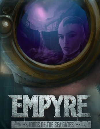 EMPYRE: Lords of the Sea Gates (ENG) [Repack]
