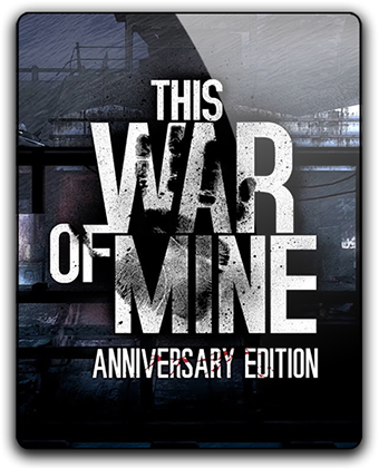 This War of Mine: Anniversary Edition [v 4.0.0] (2014) PC | RePack от qoob