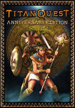 Titan Quest: Anniversary Edition [v 1.51] (2016) PC | RePack от R.G. Catalyst