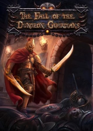 The Fall of the Dungeon Guardians (2015) PC | Лицензия