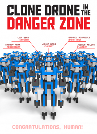 Clone Drone in the Danger Zone v0.12.0.267 / [2017, Arcade, action]