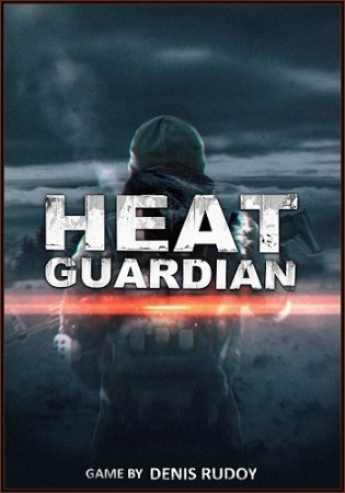 Heat Guardian [v 0.04] (2018) PC | Steam от Let'sРlay