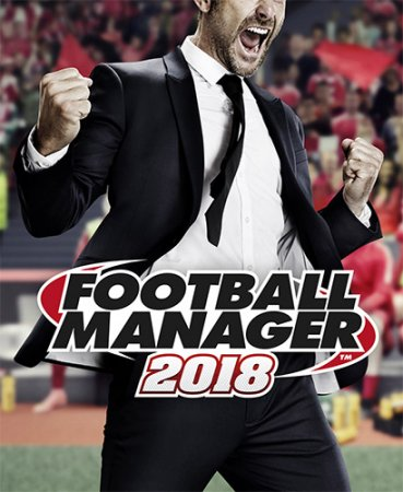 Football Manager 2018 [v 18.3.] (2017) PC | RePack от FitGirl