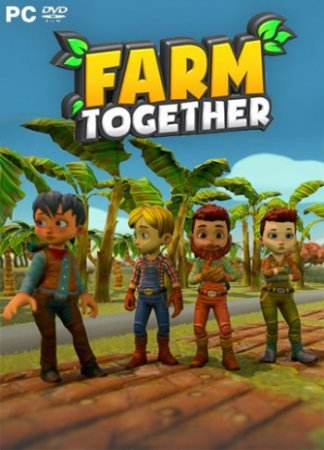 Farm Together [Update 33 | Early Access] (2018) PC | RePack от Pioneer