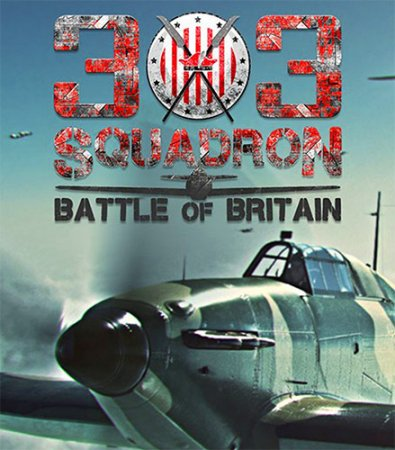 303 Squadron: Battle of Britain (2018) PC | Repack от FitGirl